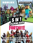 3 in 1: Fortnite, Minecraft And Roblox Coloring Book: +55 Coloring Pages For Kids And Adults. Minecraft, Roblox And Fortnite C Cover Image
