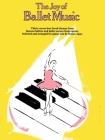 The Joy of Ballet Music: Piano Solo (Joy Of...Series) Cover Image