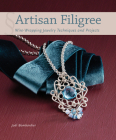 Artisan Filigree: Wire-Wrapping Jewelry Techniques and Projects Cover Image