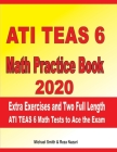 ATI TEAS 6 Math Practice Book 2020: Extra Exercises and Two Full Length ATI TEAS 6 Math Tests to Ace the Exam Cover Image