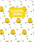 Beekeeping Journal: Beekeepers Inspection Notebook, Track & Log Bee Hive Notes, Honey Bee Record Keeping Book, Beekeeper Gift Cover Image