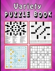 Variety Puzzle book: Large print Puzzle book! Soduko, word search, CodeWord and CrossWord 111 pages Cover Image
