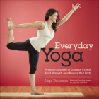 Everyday Yoga: At-Home Routines to Enhance Fitness, Build Strength, and Restore Your Body Cover Image