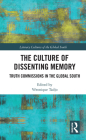 The Culture of Dissenting Memory: Truth Commissions in the Global South Cover Image