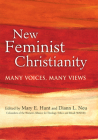 New Feminist Christianity: Many Voices, Many Views Cover Image