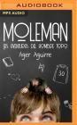 Moleman (Narración En Castellano): Las Aventuras del Hombre Topo Cover Image