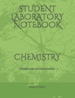 Student Laboratory Notebook: Carbonless Duplicate Sheets.: CHEMISTRY Cover Image