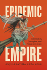Epidemic Empire: Colonialism, Contagion, and Terror, 1817–2020 Cover Image