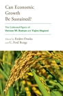 Can Economic Growth Be Sustained?: The Collected Papers of Vernon W. Ruttan and Yujiro Hayami Cover Image