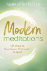 Modern Meditations: 101 Ways to Slow Down & Connect to Spirit Cover Image