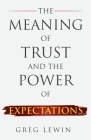 The Meaning of Trust and The Power of Expectations Cover Image