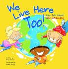 We Live Here Too!: Kids Talk about Good Citizenship Cover Image