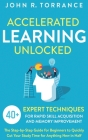 Accelerated Learning Unlocked: 40+ Expert Techniques for Rapid Skill Acquisition and Memory Improvement. The Step-by-Step Guide for Beginners to Quic Cover Image