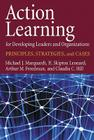 Action Learning for Developing Leaders and Organizations: Principles, Strategies, and Cases Cover Image