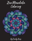 Zen Mandala Coloring Book: Adult Coloring Book for Relaxation - Hand Drawn Intricate Mandalas Cover Image