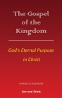 The Gospel of the Kingdom: God's Eternal Purpose in Christ Cover Image