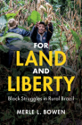 For Land and Liberty: Black Struggles in Rural Brazil (Cambridge Studies on the African Diaspora) Cover Image