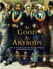 As Good as Anybody: Martin Luther King Jr. and Abraham Joshua Heschel's Amazing March Toward Freedom Cover Image