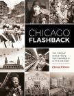 Chicago Flashback: The People and Events That Shaped a Cityas History Cover Image