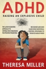 ADHD: RAISING AN EXPLOSIVE CHILD: The Latest Scientific Approach To Hyperactive Childhood For Positive Parenting. Recognize Cover Image