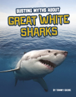 Busting Myths about Great White Sharks Cover Image