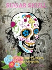 Sugar Skull Adult Coloring Book Luxury Edition: A Day of the Dead Coloring Pages with Premium Skull Desings 35 Premium Desings Intricate Featuring Fun Cover Image