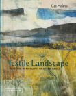Textile Landscape: Painting with Cloth in Mixed Media Cover Image