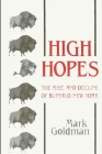 High Hopes: The Rise and Decline of Buffalo, New York Cover Image