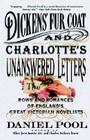 Dickens' Fur Coat and Charlotte's Unanswered Letters: The Rows and Romances of England's Great Victorian Novelists Cover Image