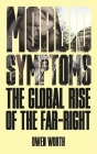 Morbid Symptoms: The Global Rise of the Far-Right Cover Image