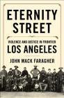 Eternity Street: Violence and Justice in Frontier Los Angeles Cover Image