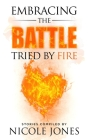 Embracing the Battle: Tried by Fire Cover Image