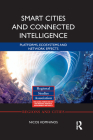 Smart Cities and Connected Intelligence: Platforms, Ecosystems and Network Effects Cover Image