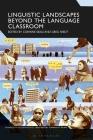 Linguistic Landscapes Beyond the Language Classroom (Advances in Sociolinguistics) Cover Image