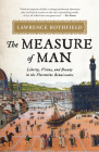 The Measure of Man: Liberty, Virtue, and Beauty in the Florentine Renaissance Cover Image