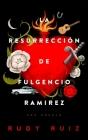 La Resurrección de Fulgencio Ramirez: Una Novela Cover Image