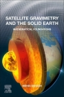 Satellite Gravimetry and the Solid Earth: Mathematical Foundations Cover Image