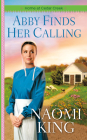 Abby Finds Her Calling (Home at Cedar Creek #1) Cover Image