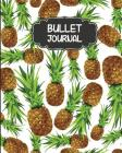 Bullet Journal: Pineapple Cover - 150 Pages Size 8x10 Blank Notebook 1/4 Dotted Pages - Bullet Journal Notebooks: Bullet Journal Noteb Cover Image