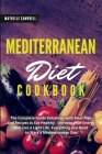 Mediterranean Diet Cookbook: The Complete Guide Solutions with Meal Plan and Recipes to Eat Healthy, Increase your Energy and Live a Light Life. Ev Cover Image