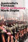 Australia's Vietnam: Myth vs history Cover Image