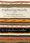 Fathering Words: The Making of an African American Writer Cover Image