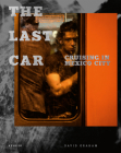 The Last Car: Cruising in Mexico City Cover Image