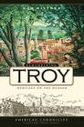 Remembering Troy: Heritage on the Hudson (American Chronicles (History Press)) Cover Image