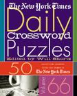 The New York Times Daily Crossword Puzzles Volume 66: 50 Daily-Size Puzzles from the Pages of The New York Times Cover Image