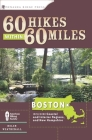 60 Hikes Within 60 Miles: Boston: Including Coastal and Interior Regions, New Hampshire, and Rhode Island (60 Hikes Within 60 Miles Boston: Including Coastal & Interior Regio) Cover Image