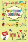 Gratitude Journal for Kids: A Daily Gratitude Journal to Teach Kids to Practice Gratitude, Mindfulness, to Have Fun & Fast Ways to Give Daily Than Cover Image