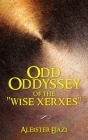 Odd Oddyssey of The Wise Xerxes Cover Image