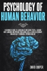 Psychology of Human Behavior: A beginner's guide to learn how to influence people, reading body language and improve your social skillls and relatio Cover Image