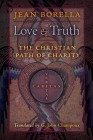 Love and Truth: The Christian Path of Charity Cover Image